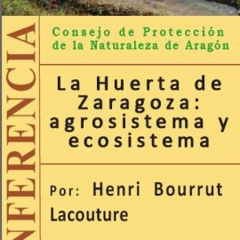 La huerta de Zaragoza: Agrosistema y ecosistema
