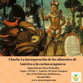 Charla: La incorporación de los alimentos de América a la cocina aragonesa