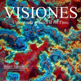 """Exposición fotográfica """"Visiones, mirada artística al río Tinto"""""""