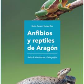 Anfibios y reptiles de Aragón. Atlas de distribución. Guía gráfica